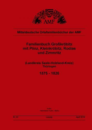 Familienbuch des Kirchspiels Großkröbitz (Saale-Holzland-Kreis) 1575-1826
