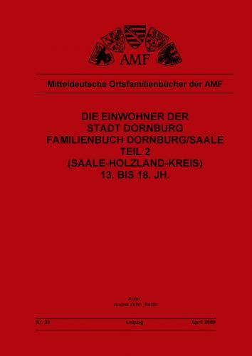 Familienbuch Dornburg/Saale (Saale-Holzland-Kreis) - Teil 2 (13. bis 18. Jhd.)