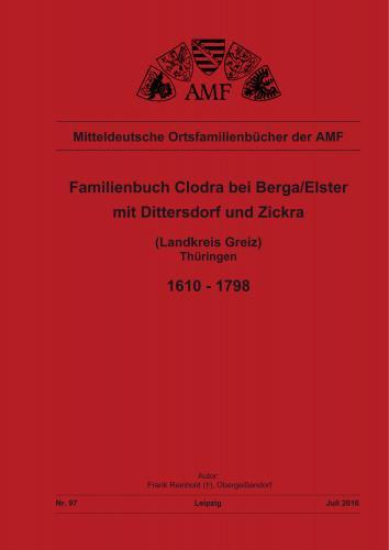Familienbuch Clodra bei Berga/Elster mit Dittersdorf und Zickra (1610-1798)