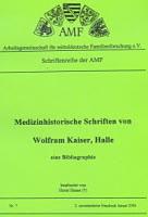 Medizinhistorische Schriften von Wolfram Kaiser