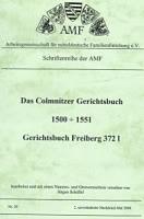 Das Colmnitzer Gerichtsbuch 1500 -1551 (Gerichtsbuch Freiberg 372I)
