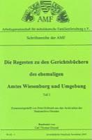 Die Regesten zu den Gerichtsbüchern Wiesenburg und Umgebung, Band 1