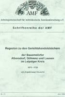 Regesten zu den Gerichtshandelsbüchern der Bauerndörfer Albersdorf, Göhrenz und Lausen im Leipziger Kreise 1675-1726