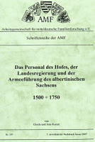 Das Personal des Hofes, der Landesregierung und der Armeeführung des albertinischen Sachsens 1500-1750