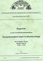 Regesten zu den Gerichtshandelsbüchern Knautnaundorf und Großschkorlep im Leipziger Kreis