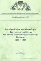 Geschichte und Genealogie der Herren von Strele, die ersten Herren von Storkow und Beeskow 1200-1400