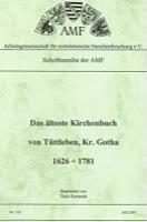 Das älteste Kirchenbuch von Tüttleben, Kreis Gotha 1626-1781
