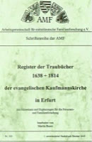 Register der Traubücher 1638 – 1814 der ev. Kaufmannskirche in Erfurt