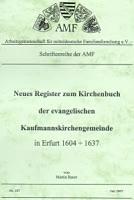 Neues Register zum Kirchenbuch der ev. Kaufmannskirchengemeinde in Erfurt 1604-1637