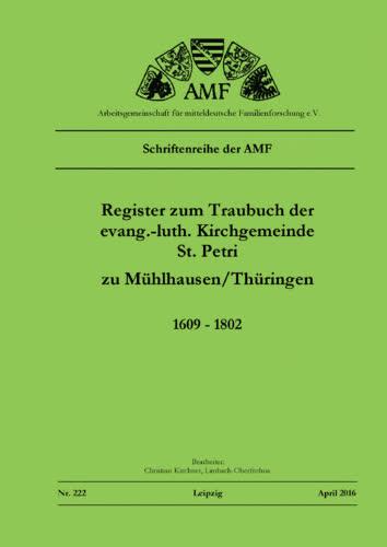 Register zum Traubuch der ev.-luth. Kirchgemeinde St. Petri zu Mühlhausen 1602-1802