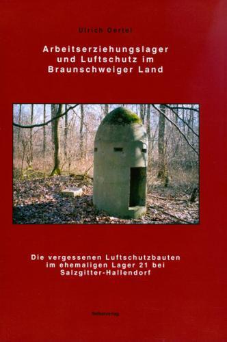 Arbeitserziehungslager und Luftschutz im Braunschweiger Land