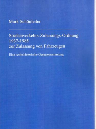 Straßenverkehrs-Zulassungs-Ordnung 1937-1985 zur Zulassung von Fahrzeugen