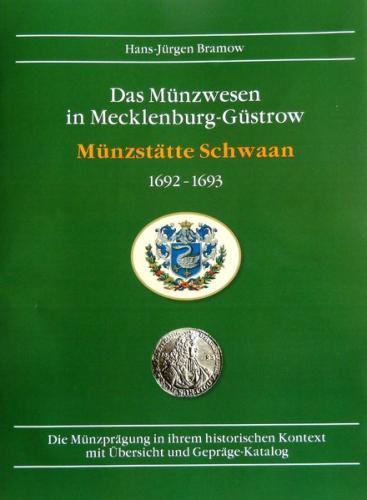 Münzwesen in Mecklenburg-Güstrow / Münzstätte Schwaan