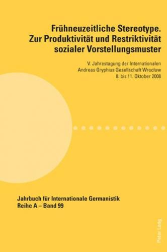 Frühneuzeitliche Stereotype. Zur Produktivität und Restriktivität sozialer Vorstellungsmuster (Ebook - pdf)