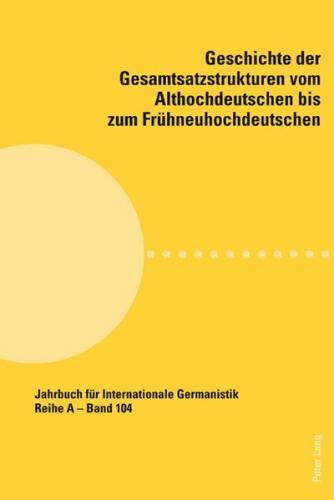 Geschichte der Gesamtsatzstrukturen vom Althochdeutschen bis zum Frühneuhochdeutschen (Ebook - pdf)