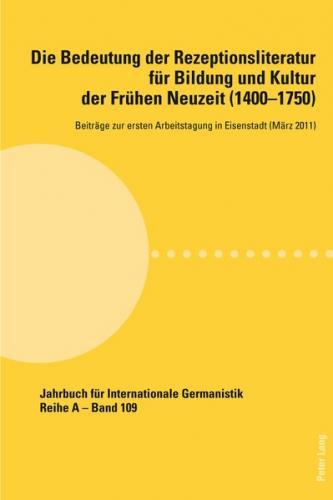 Die Bedeutung der Rezeptionsliteratur für Bildung und Kultur der Frühen Neuzeit (1400-1750), Bd. 1 (Ebook - pdf)