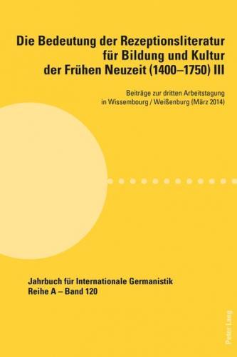 Die Bedeutung der Rezeptionsliteratur für Bildung und Kultur der Frühen Neuzeit (1400–1750), Bd. III (Ebook - pdf)