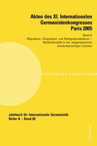 Akten des XI. Internationalen Germanistenkongresses Paris 2005- «Germanistik im Konflikt der Kulturen»