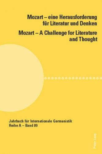 Mozart – eine Herausforderung für Literatur und Denken / Mozart – A Challenge for Literature and Thought