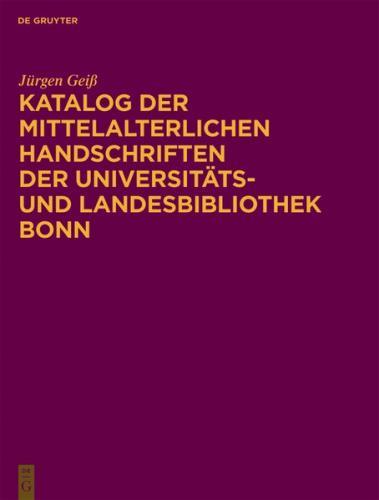 Katalog der mittelalterlichen Handschriften der Universitäts- und Landesbibliothek Bonn
