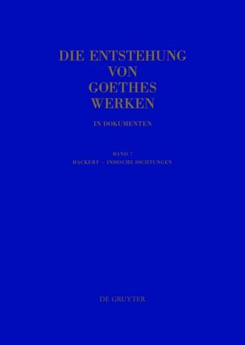 Die Entstehung von Goethes Werken in Dokumenten / Hackert - Indische Dichtungen (Ebook - pdf)