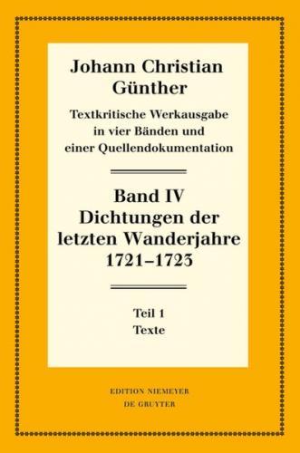 Johann Christian Günther: Textkritische Werkausgabe / Dichtungen der letzten Wanderjahre 1721-1723 (Ebook - EPUB)