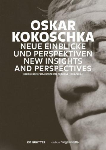 Oskar Kokoschka: Neue Einblicke und Perspektiven / New Insights and Perspectives