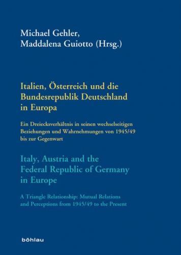 Italien, Österreich und die Bundesrepublik Deutschland in Europa/Italy, Austria and the Federal Republic of Germany in Europe