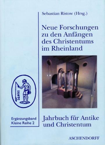 Neue Forschungen zu den Anfängen des Christentums im Rheinland
