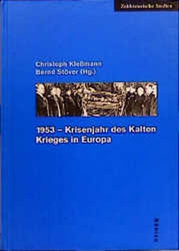 1953 - Krisenjahr des Kalten Krieges in Europa