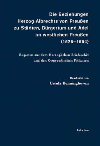 Die Beziehungen Herzog Albrechts von Preußen zu Städten, Bürgertum und Adel im westlichen Preußen (1525-1554)