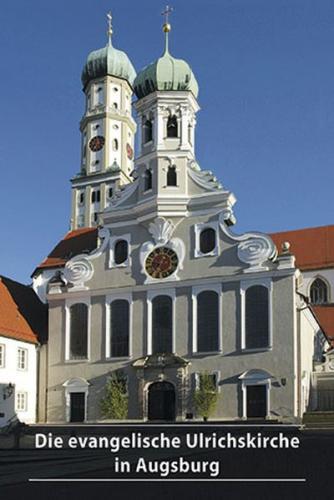 Die evangelische Ulrichskirche in Augsburg