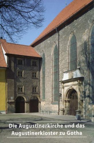 Die Augustinerkirche und das Augustinerkloster zu Gotha