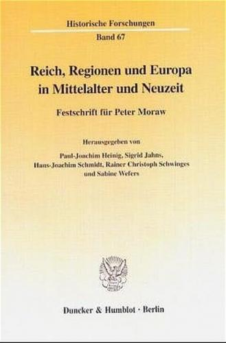 Reich, Regionen und Europa in Mittelalter und Neuzeit.
