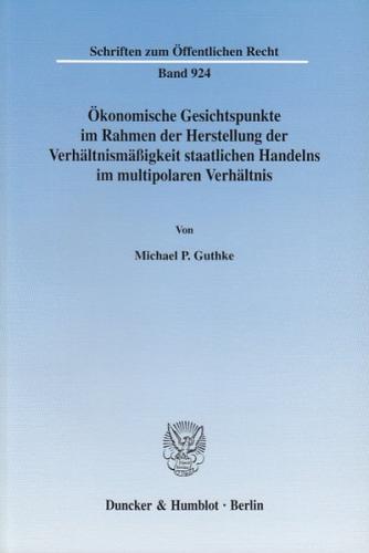 Ökonomische Gesichtspunkte im Rahmen der Herstellung der Verhältnismäßigkeit staatlichen Handelns im multipolaren Verhältnis.