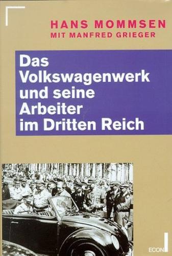 Das Volkswagenwerk und seine Arbeiter im Dritten Reich 1933-1948