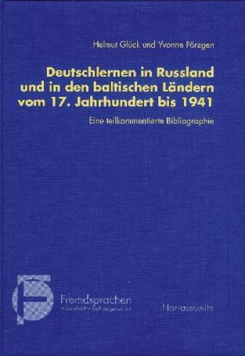 Deutschlernen in Rußland und in den baltischen Ländern vom 17. Jahrhundert bis 1941