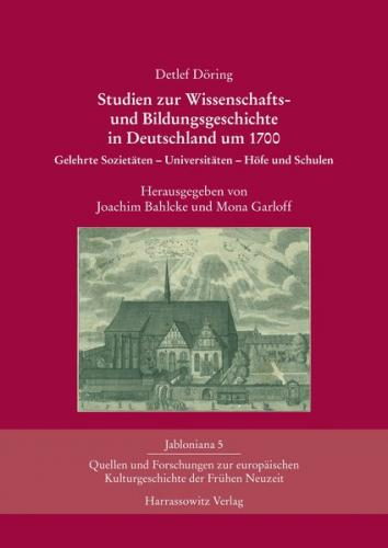Studien zur Wissenschafts- und Bildungsgeschichte in Deutschland um 1700 (Ebook - pdf)