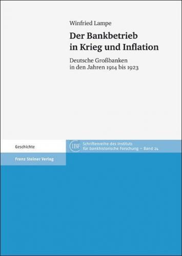 Der Bankbetrieb in Krieg und Inflation