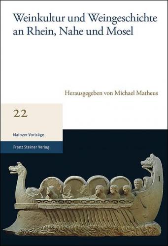 Weinkultur und Weingeschichte an Rhein, Nahe und Mosel
