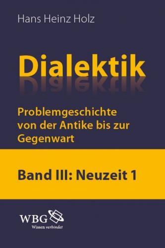 Dialektik. Problemgeschichte von der Antike bis zur Gegenwart (Ebook - pdf)