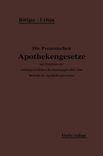 Die Preußischen Apothekengesetze (Ebook - pdf)