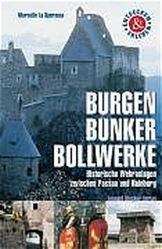 Burgen, Bunker, Bollwerke
