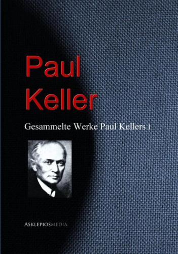Gesammelte Werke Paul Kellers (Ebook - EPUB)