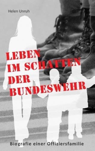 Leben im Schatten der Bundeswehr. Biografie einer Offiziersfamilie