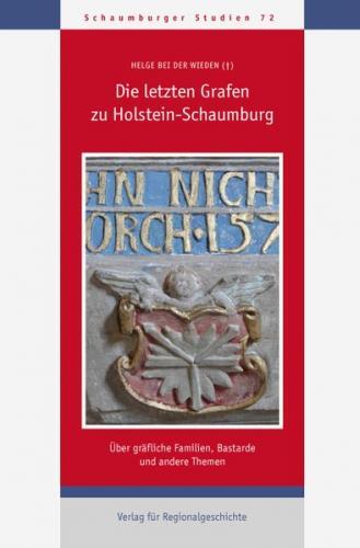 Die letzten Grafen zu Holstein-Schaumburg