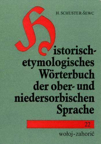 Historisch-etymologisches Wörterbuch der ober- und niedersorbischen Sprache