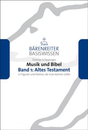 Musik und Bibel. Band 1: Altes Testament
