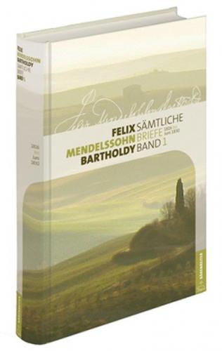 Felix Mendelssohn Bartholdy - Sämtliche Briefe in 12 Bänden