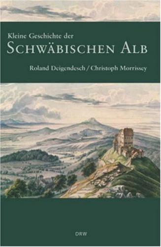 Kleine Geschichte der Schwäbischen Alb